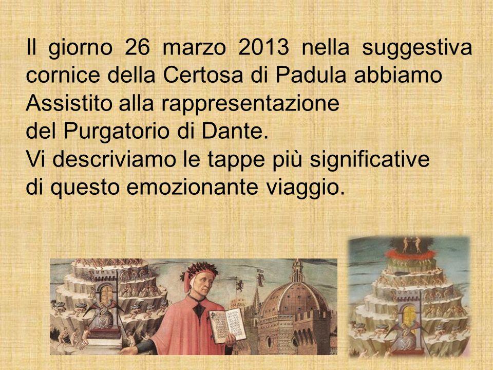 Il giorno 26 marzo 2013 nella suggestiva cornice della Certosa di Padula abbiamo