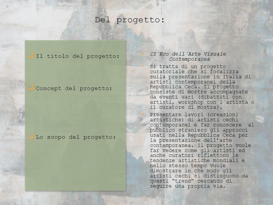Del progetto: Il titolo del progetto: Concept del progetto: