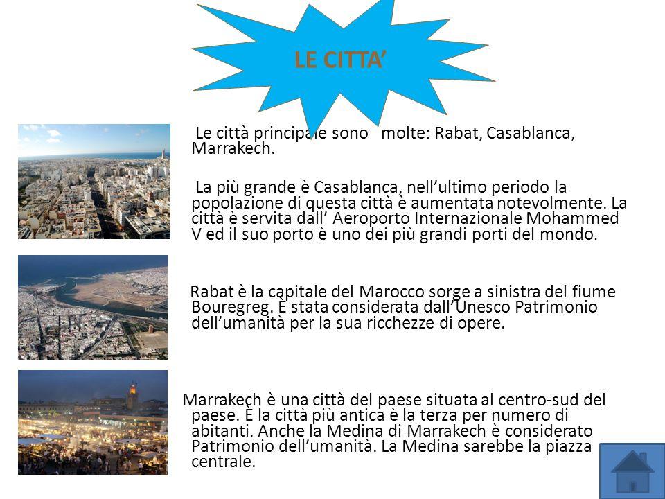 LE CITTA' Jcgj. Le città principale sono molte: Rabat, Casablanca, Marrakech.