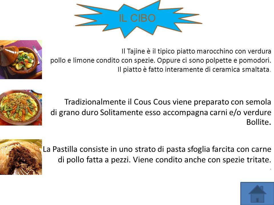 IL CIBO Tradizionalmente il Cous Cous viene preparato con semola