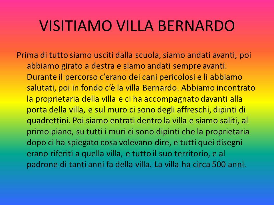 VISITIAMO VILLA BERNARDO