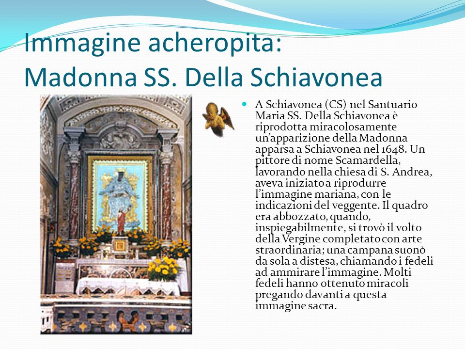 Immagine acheropita: Madonna SS. Della Schiavonea