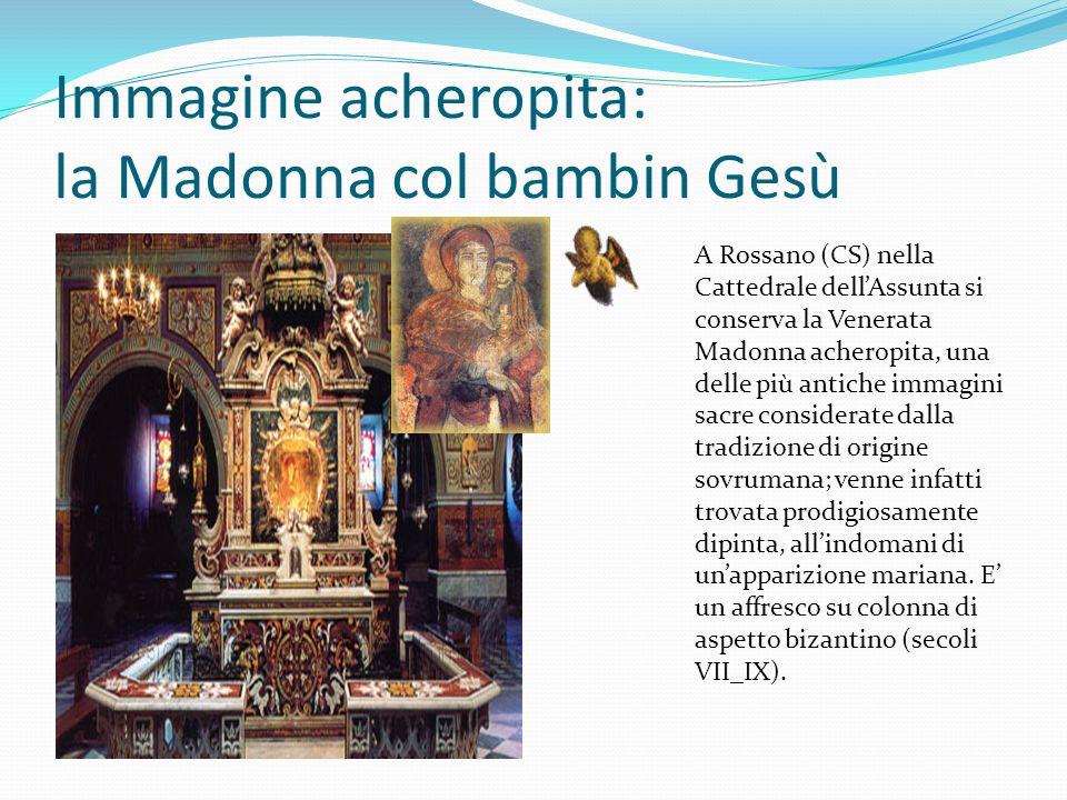 Immagine acheropita: la Madonna col bambin Gesù