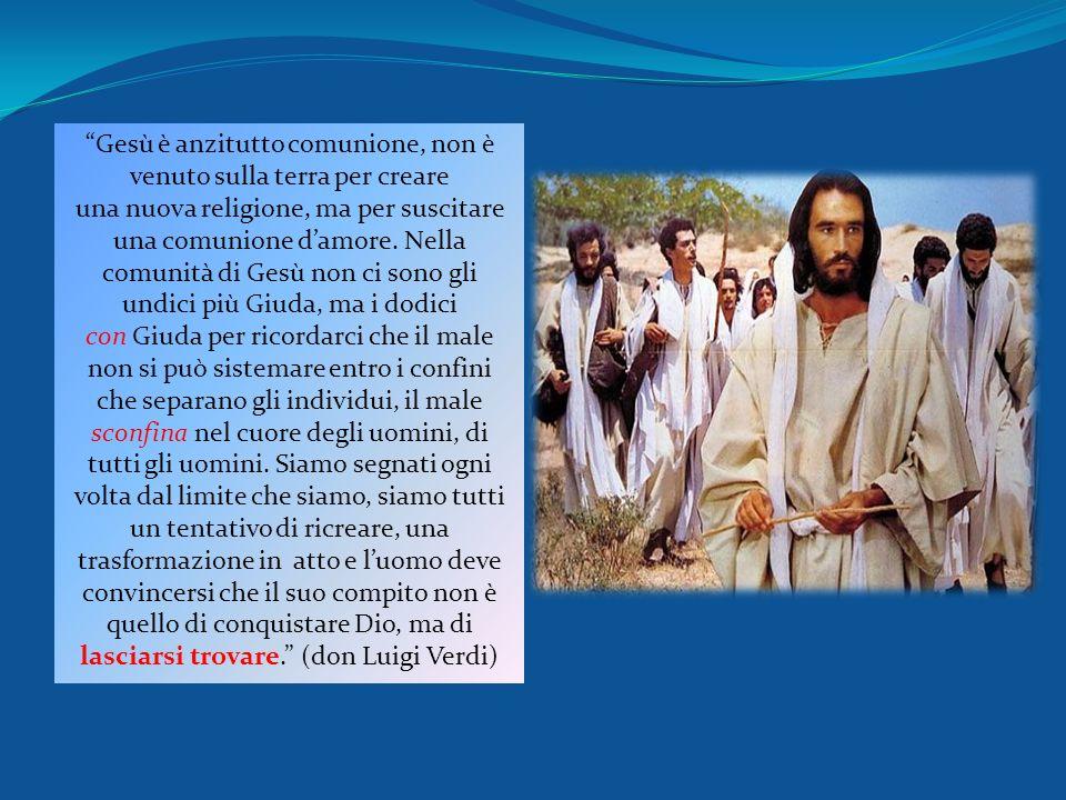 Gesù è anzitutto comunione, non è venuto sulla terra per creare