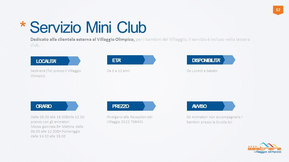 12 * Servizio Mini Club.