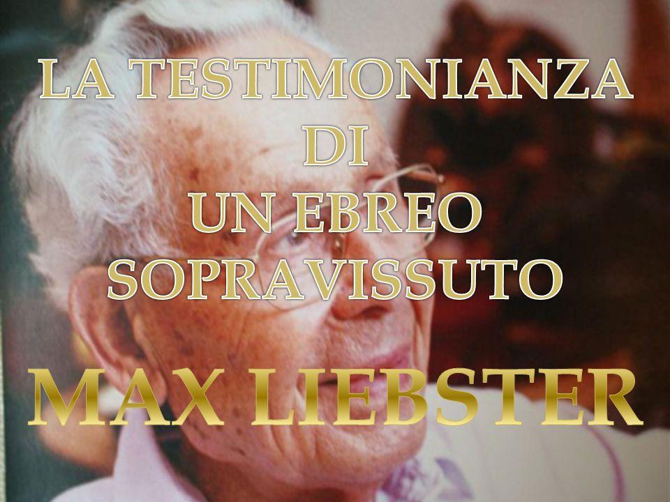 LA TESTIMONIANZA DI UN EBREO SOPRAVISSUTO MAX LIEBSTER