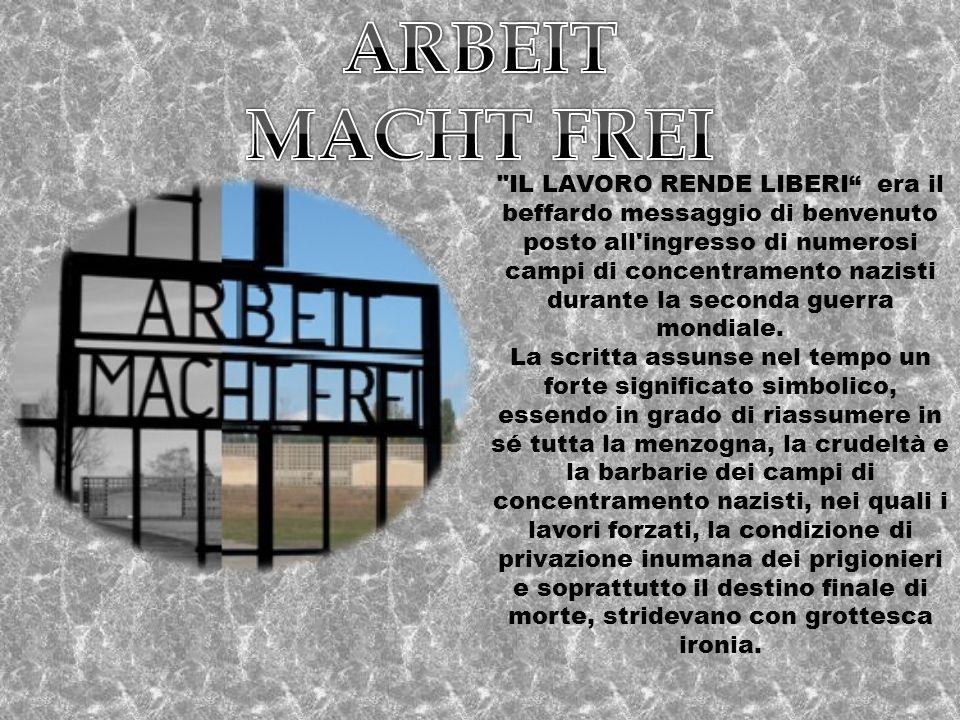 ARBEIT MACHT FREI.