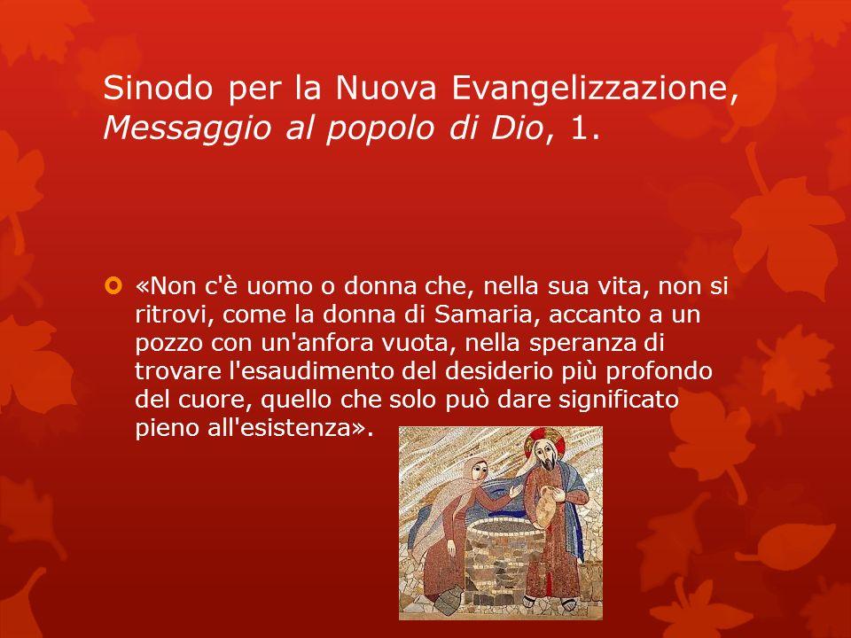 Sinodo per la Nuova Evangelizzazione, Messaggio al popolo di Dio, 1.