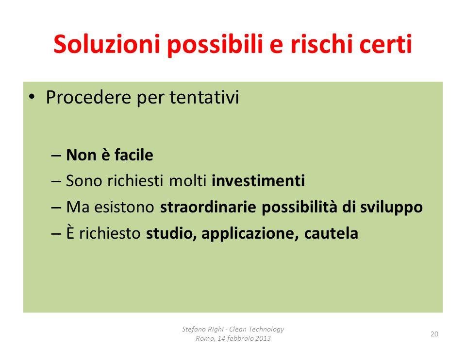 Soluzioni possibili e rischi certi