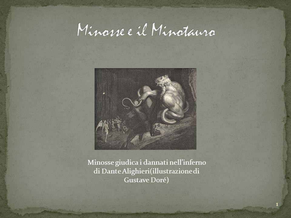 Minosse e il Minotauro Minosse giudica i dannati nell'inferno di Dante Alighieri(illustrazione di Gustave Doré)