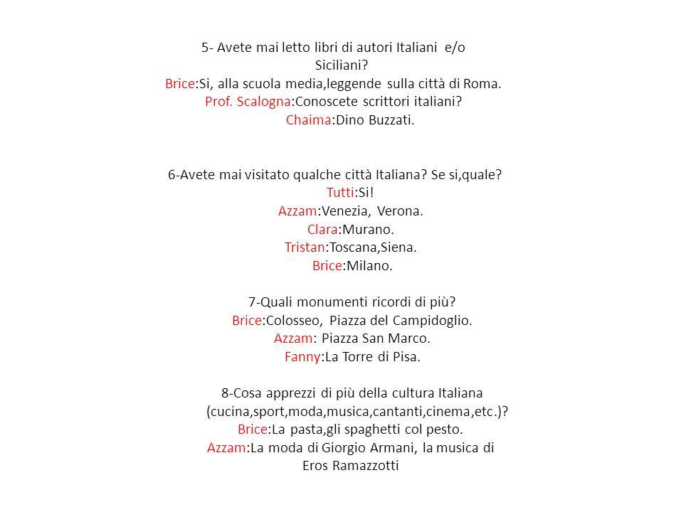 5- Avete mai letto libri di autori Italiani e/o Siciliani