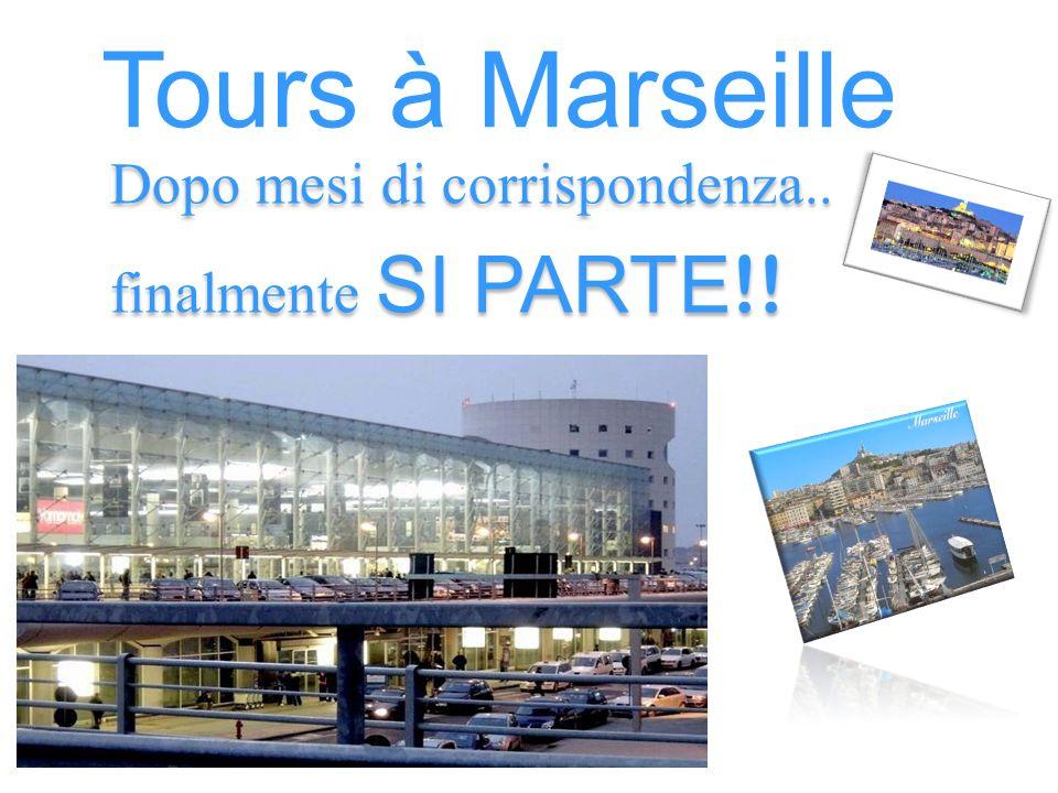 Tours à Marseille Dopo mesi di corrispondenza.. finalmente SI PARTE!!