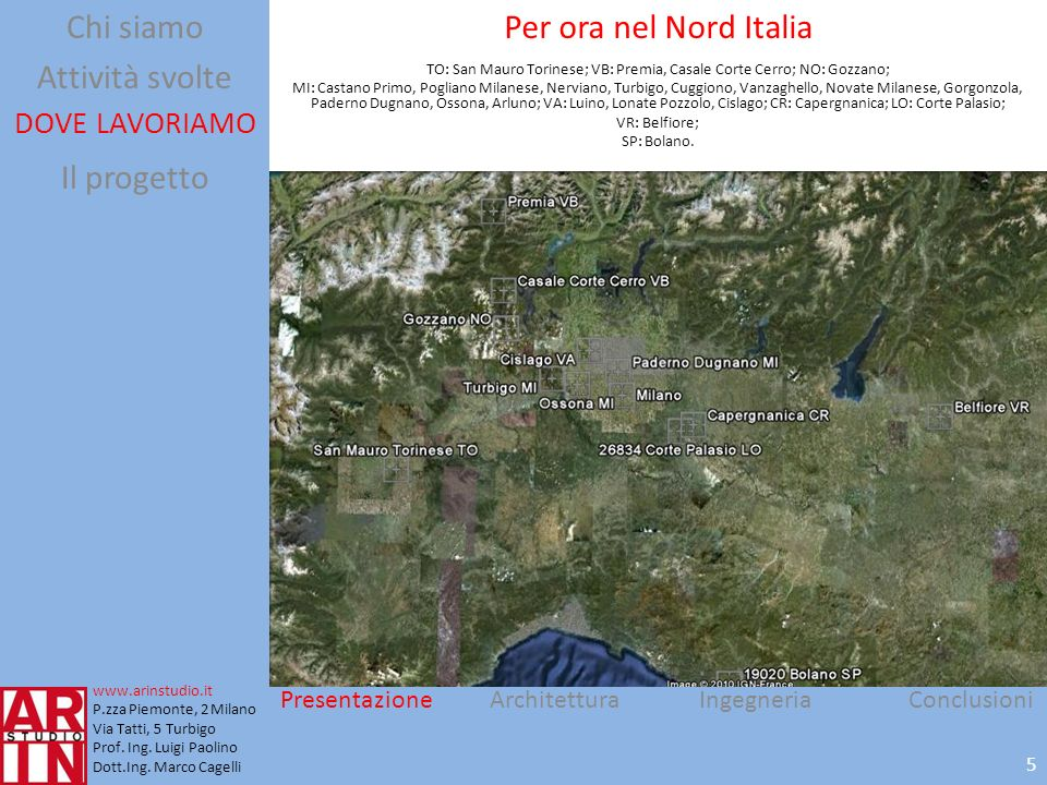 TO: San Mauro Torinese; VB: Premia, Casale Corte Cerro; NO: Gozzano;