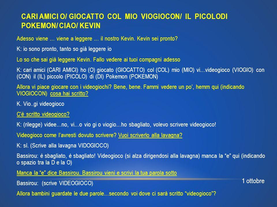 CARI AMICI O/ GIOCATTO COL MIO VIOGIOCON/ IL PICOLODI POKEMON/ CIAO/ KEVIN