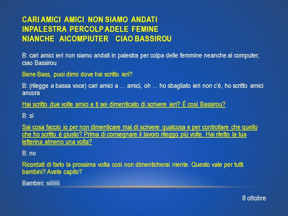 CARI AMICI AMICI NON SIAMO ANDATI INPALESTRA PERCOLP ADELE FEMINE NIANCHE AICOMPIUTER CIAO BASSIROU