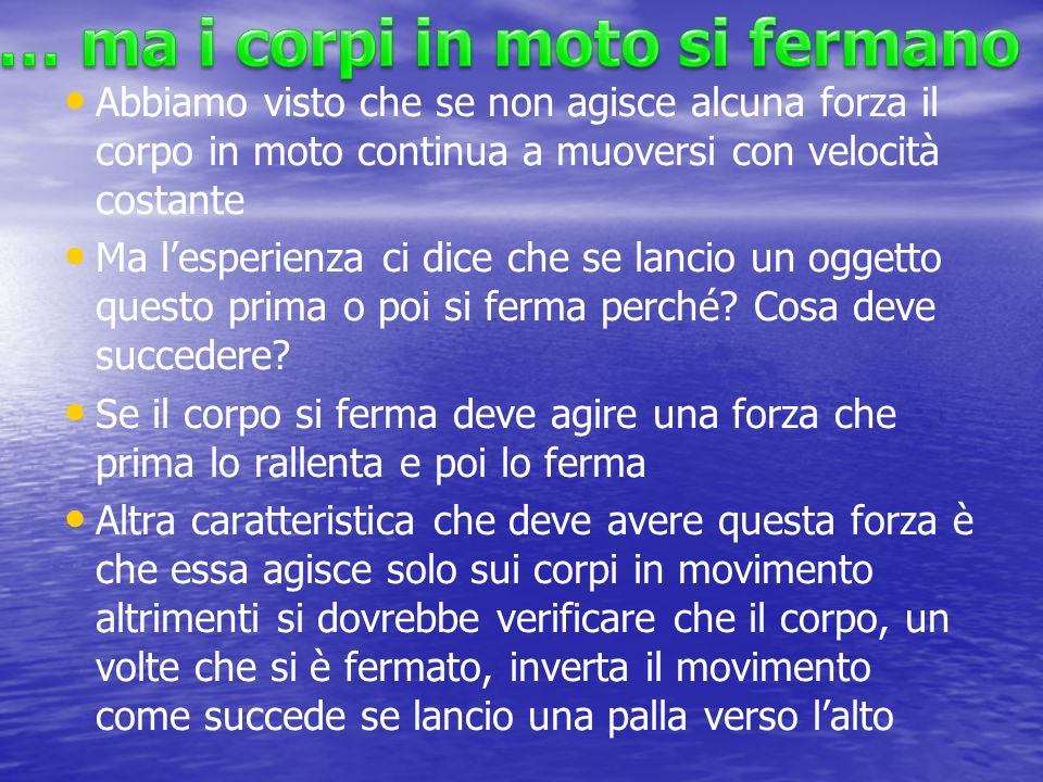 … ma i corpi in moto si fermano