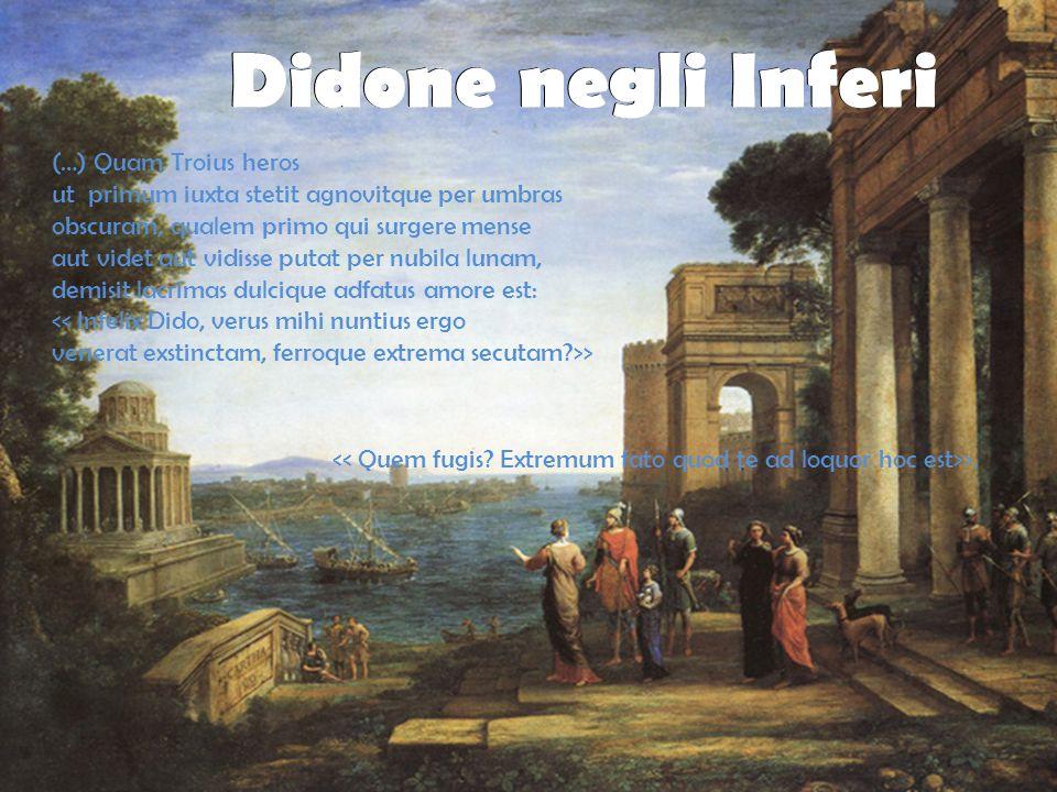 Didone negli Inferi (…) Quam Troius heros