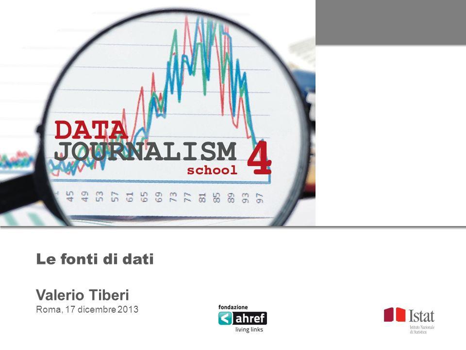 Le fonti di dati Valerio Tiberi Roma, 17 dicembre 2013