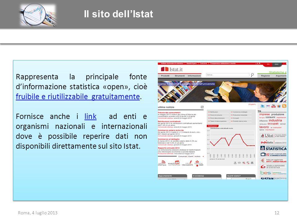 Il sito dell'Istat Rappresenta la principale fonte d'informazione statistica «open», cioè fruibile e riutilizzabile gratuitamente.