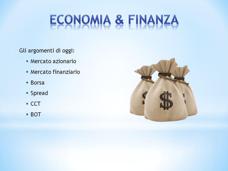 Economia & Finanza Gli argomenti di oggi: Mercato azionario