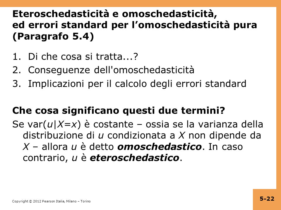 Eteroschedasticità e omoschedasticità, ed errori standard per l'omoschedasticità pura (Paragrafo 5.4)