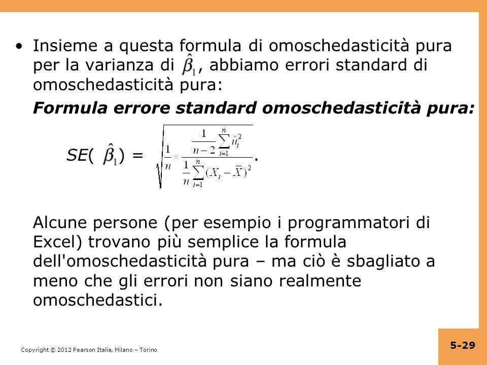 Insieme a questa formula di omoschedasticità pura per la varianza di , abbiamo errori standard di omoschedasticità pura: