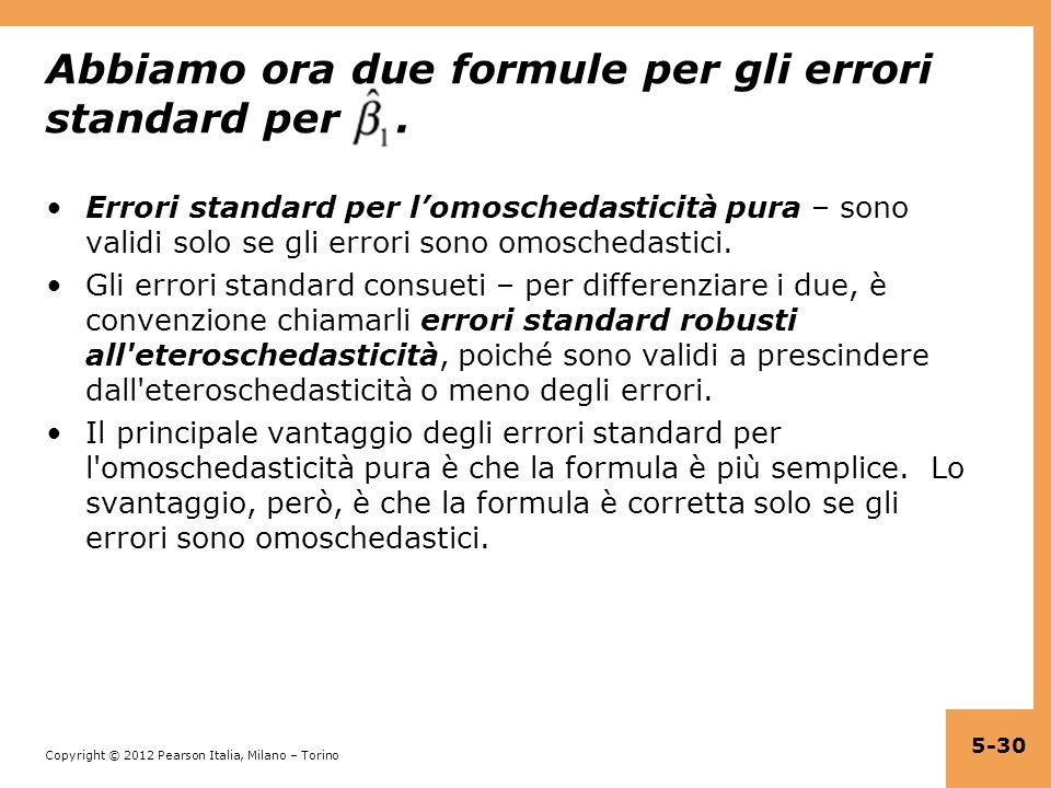Abbiamo ora due formule per gli errori standard per .