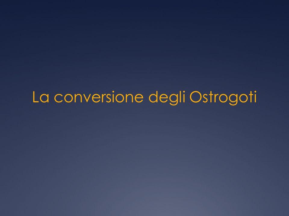 La conversione degli Ostrogoti