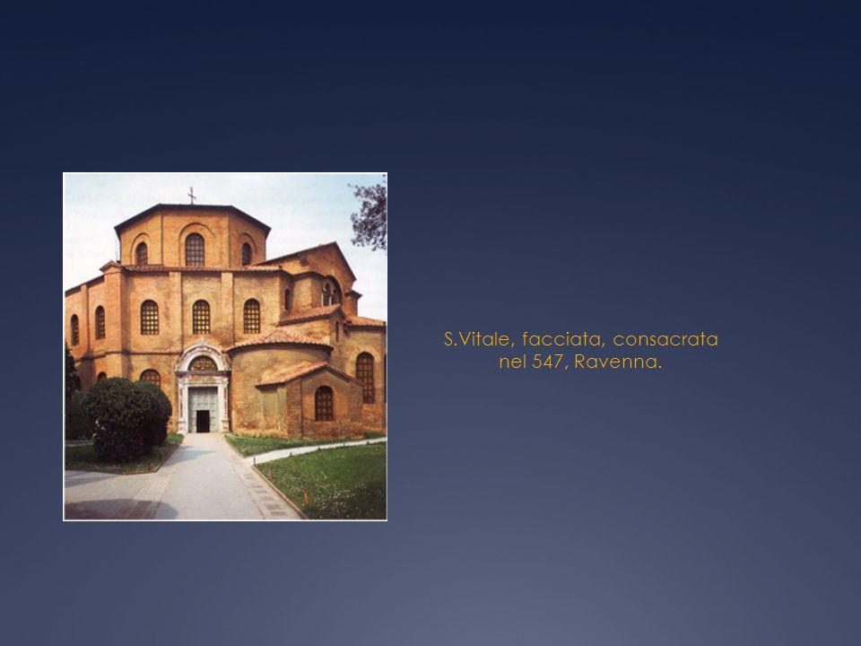 S.Vitale, facciata, consacrata nel 547, Ravenna.