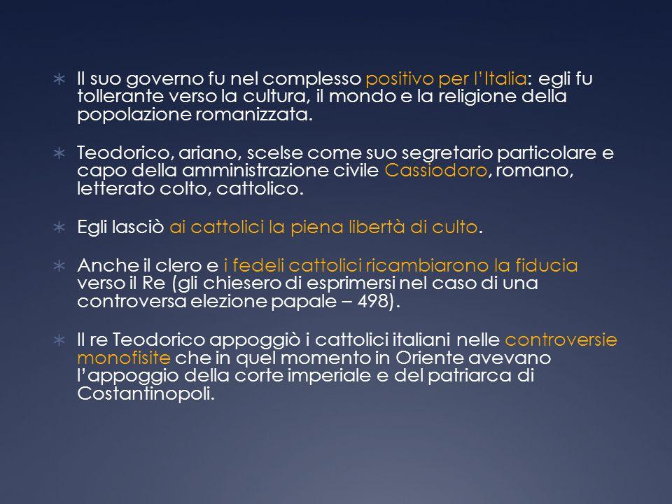 Il suo governo fu nel complesso positivo per l'Italia: egli fu tollerante verso la cultura, il mondo e la religione della popolazione romanizzata.