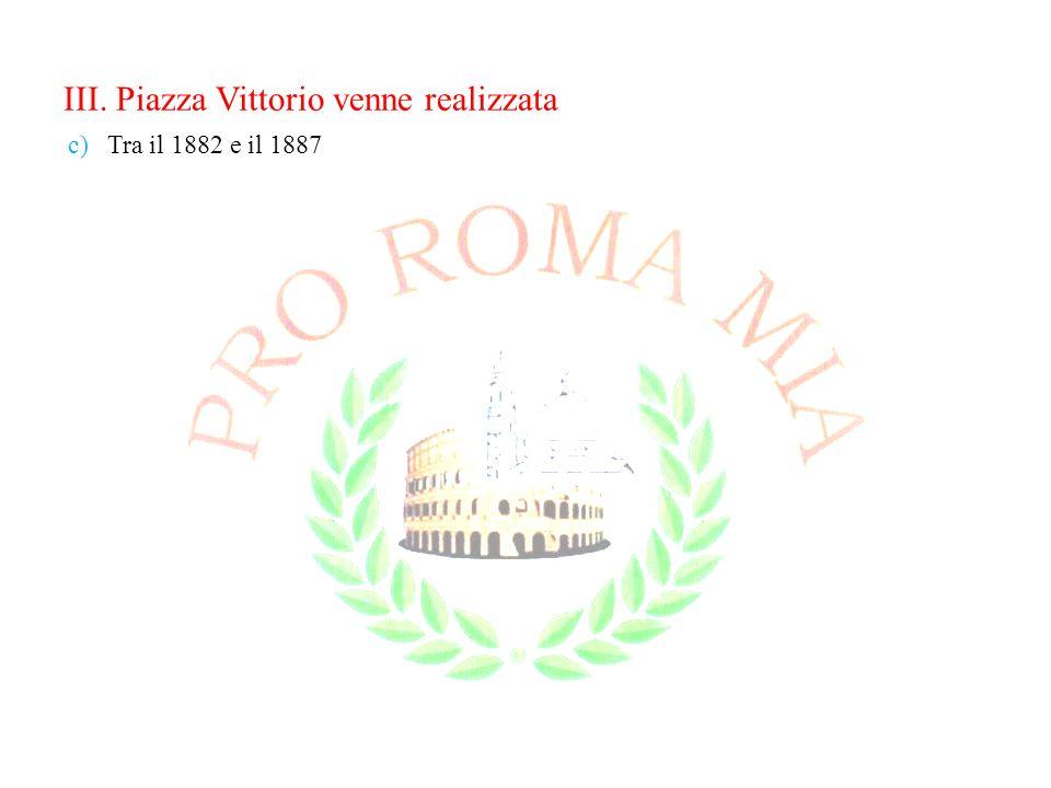 III. Piazza Vittorio venne realizzata