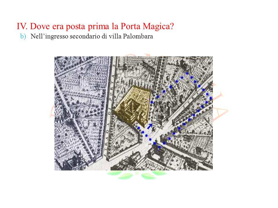 IV. Dove era posta prima la Porta Magica