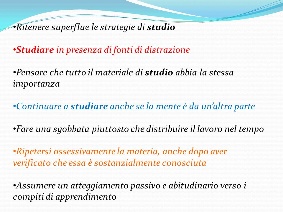 Ritenere superflue le strategie di studio
