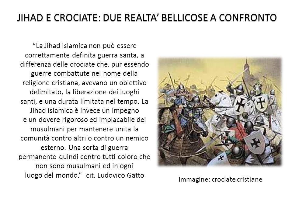 JIHAD E CROCIATE: DUE REALTA' BELLICOSE A CONFRONTO