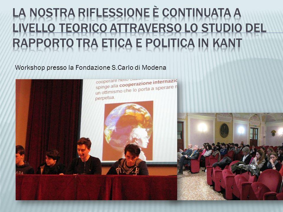 La nostra riflessione è continuata a livello teorico attraverso lo studio del rapporto tra etica e politica in kant