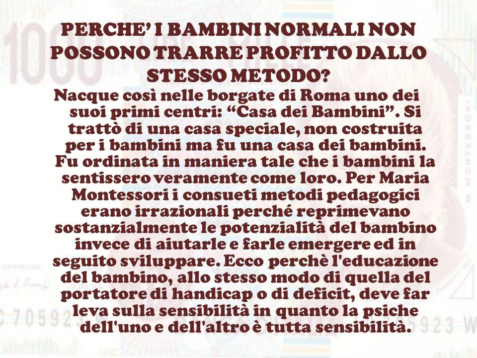 PERCHE' I BAMBINI NORMALI NON POSSONO TRARRE PROFITTO DALLO STESSO METODO