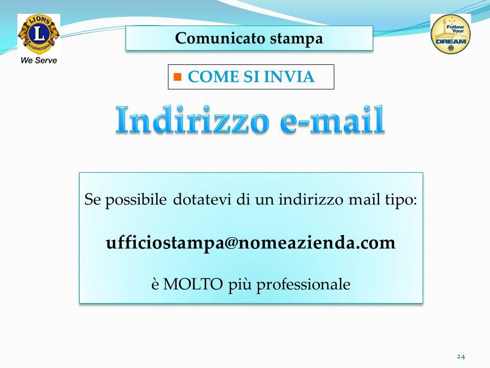 Indirizzo e-mail ufficiostampa@nomeazienda.com Comunicato stampa