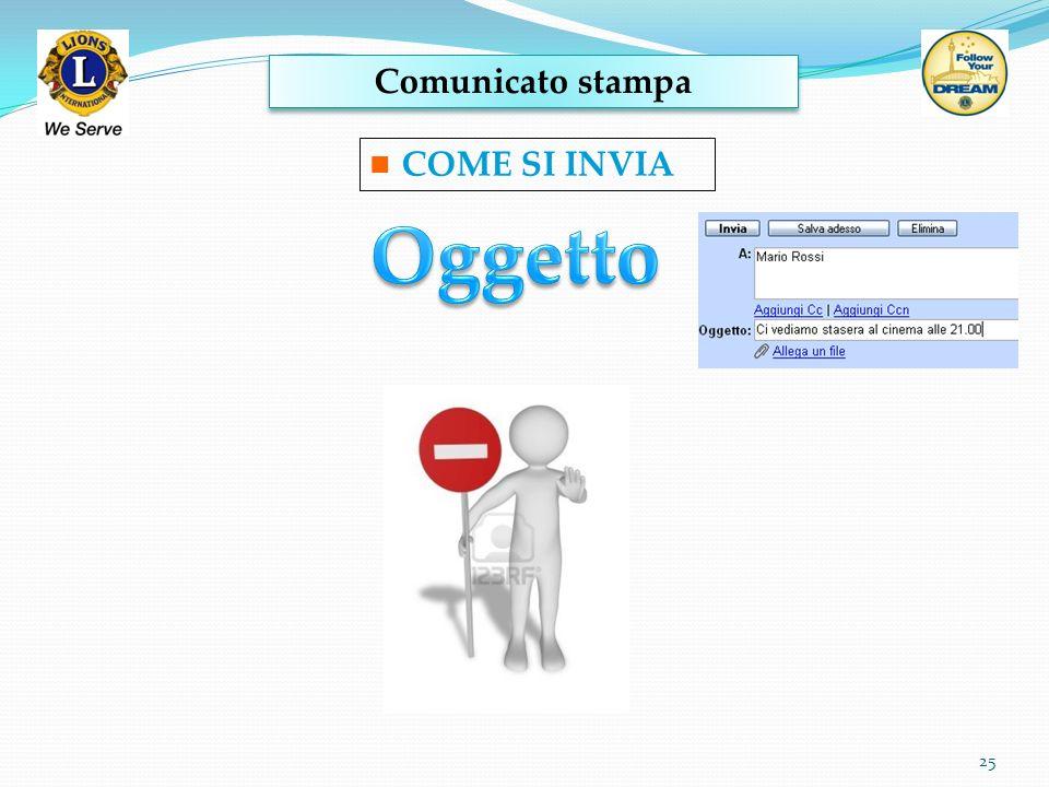 Comunicato stampa COME SI INVIA Oggetto