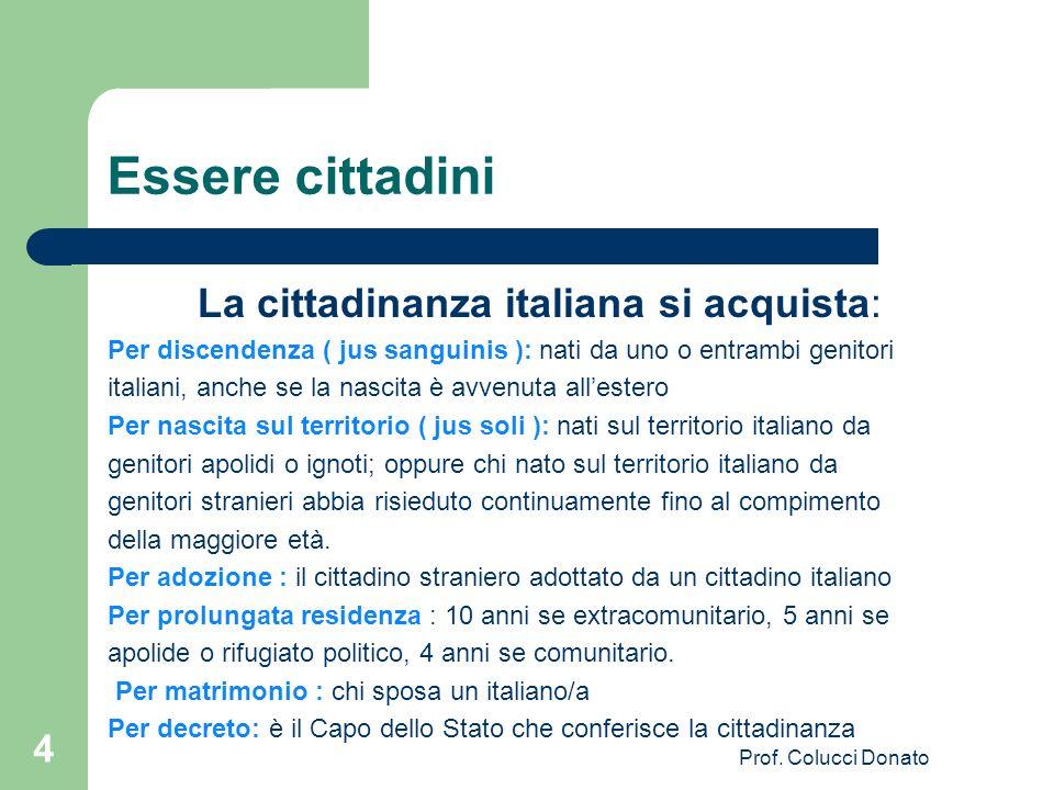 La cittadinanza italiana si acquista: