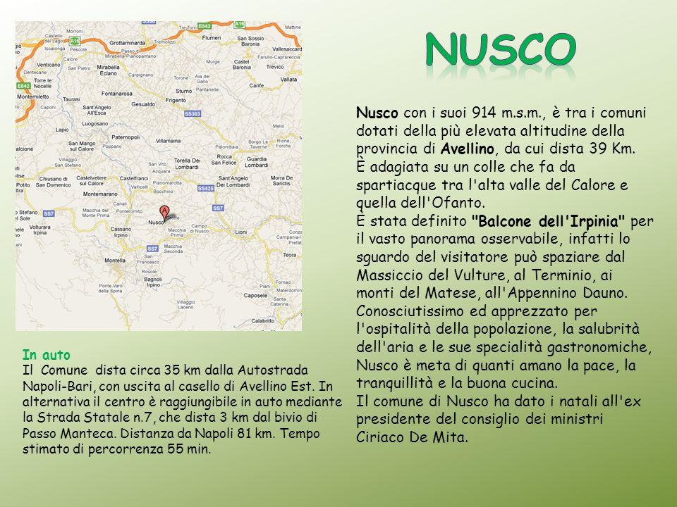 NUSCO Nusco con i suoi 914 m.s.m., è tra i comuni dotati della più elevata altitudine della provincia di Avellino, da cui dista 39 Km.