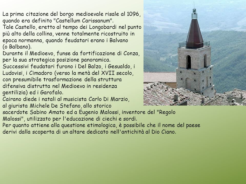 La prima citazione del borgo medioevale risale al 1096,
