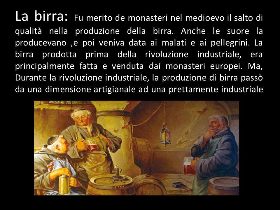 La birra: Fu merito de monasteri nel medioevo il salto di qualità nella produzione della birra.
