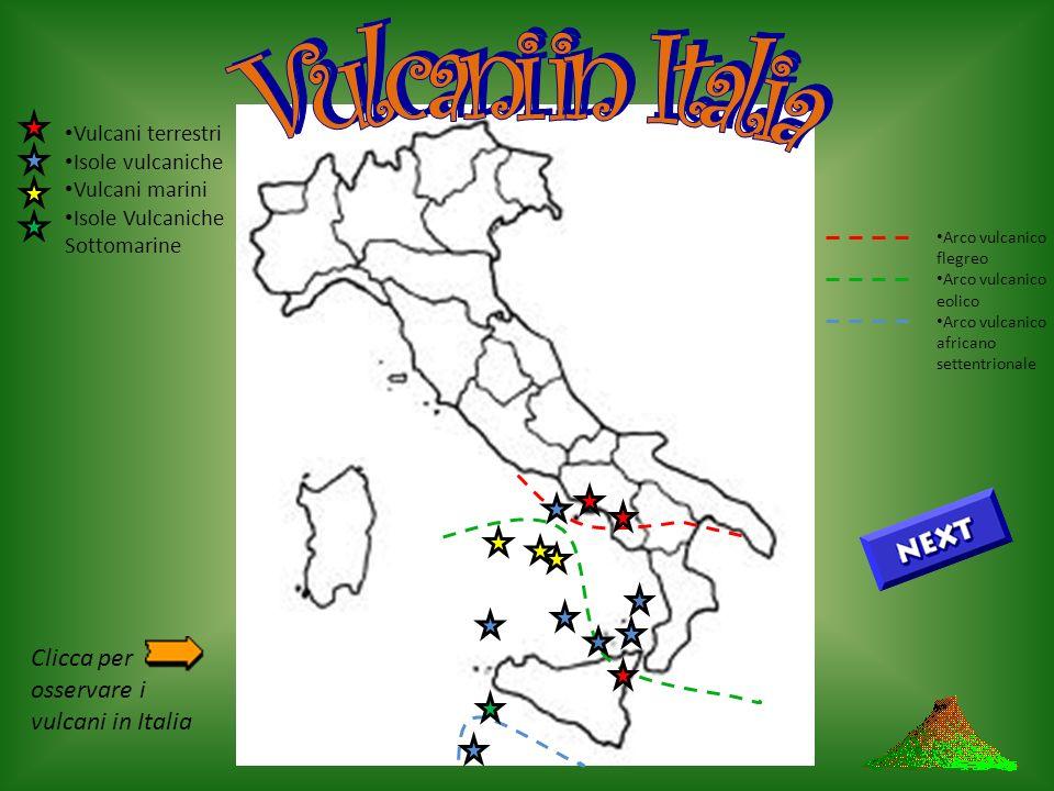 Vulcani in Italia Clicca per osservare i vulcani in Italia