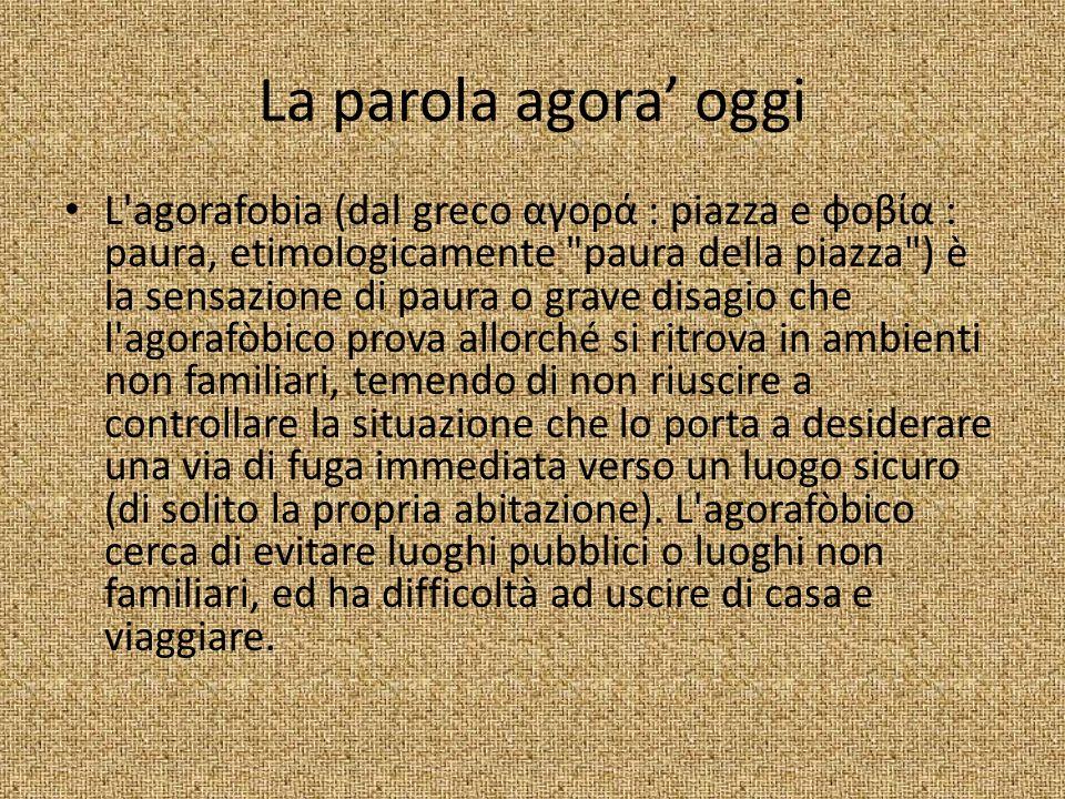 La parola agora' oggi