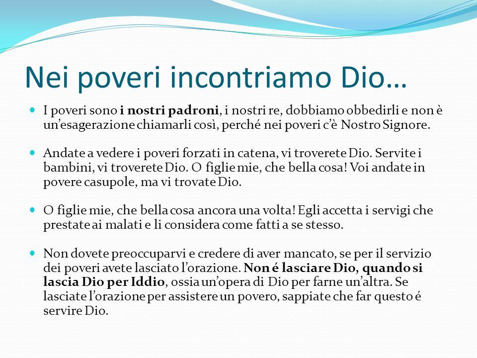 Nei poveri incontriamo Dio…