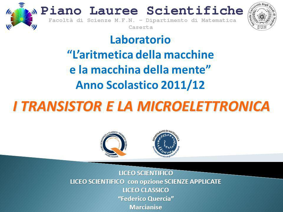 I TRANSISTOR E LA MICROELETTRONICA