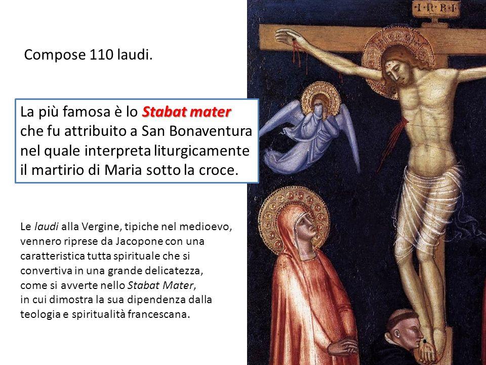 La più famosa è lo Stabat mater che fu attribuito a San Bonaventura