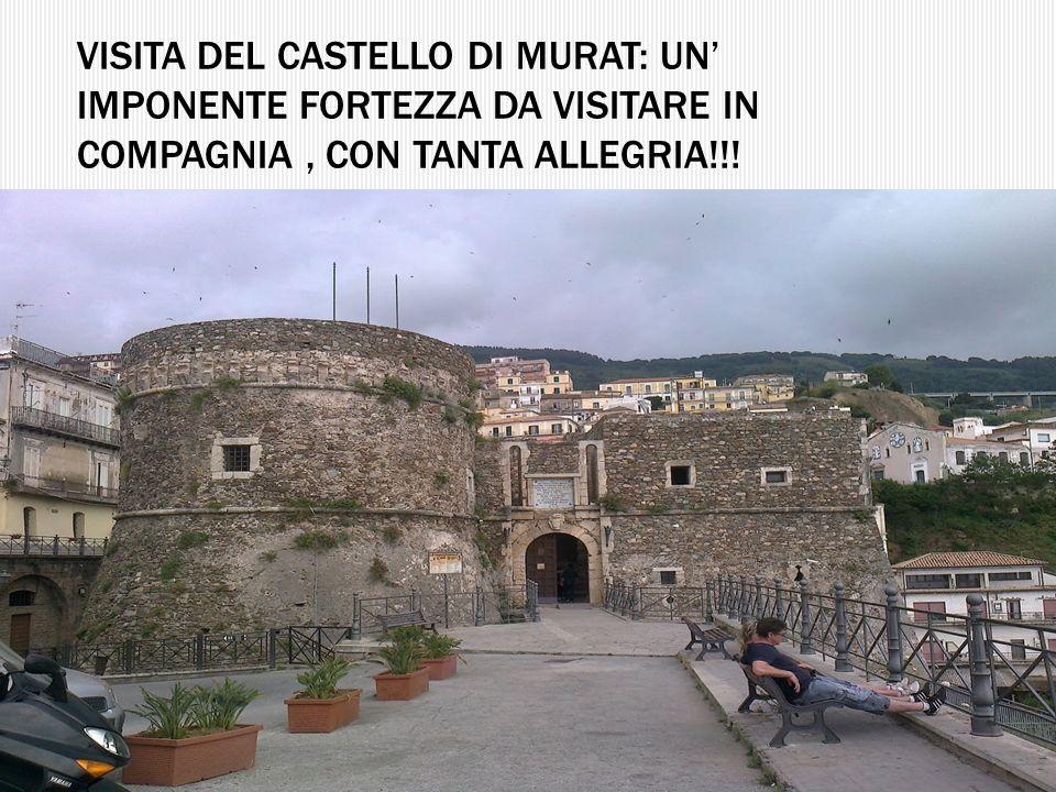 Visita del castello di Murat: un' imponente fortezza da visitare in compagnia , con tanta allegria!!!
