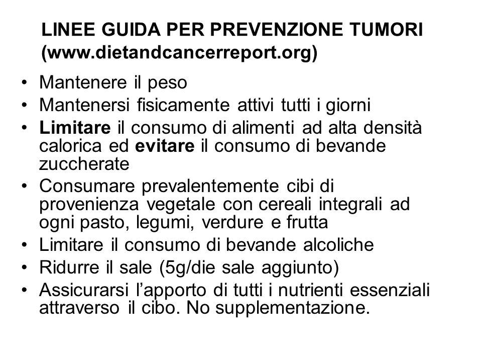 LINEE GUIDA PER PREVENZIONE TUMORI (www.dietandcancerreport.org)