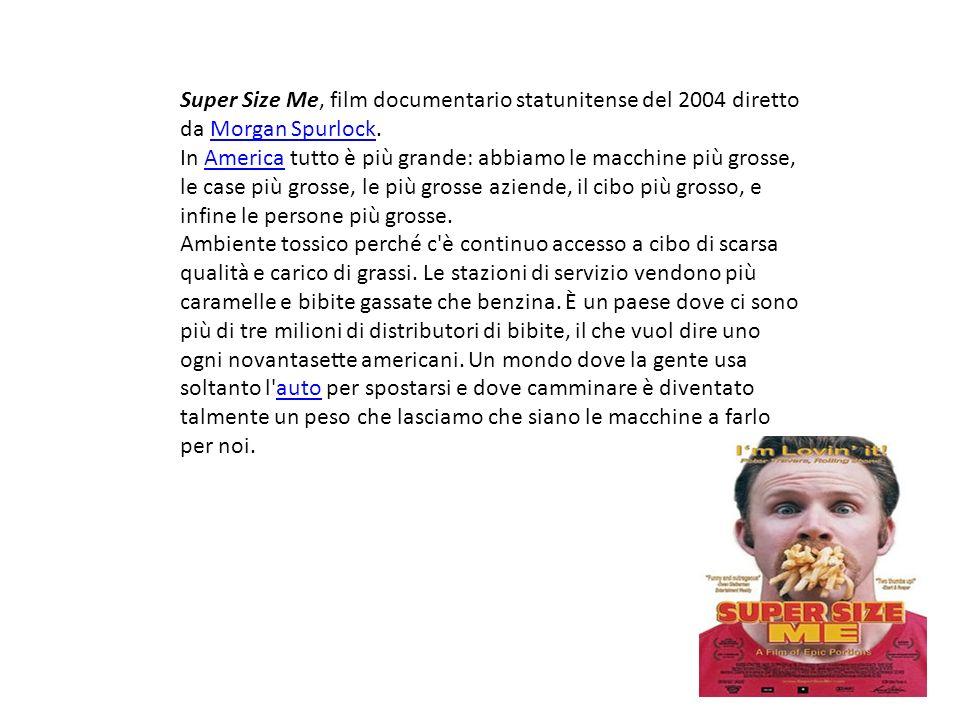 Super Size Me, film documentario statunitense del 2004 diretto da Morgan Spurlock.